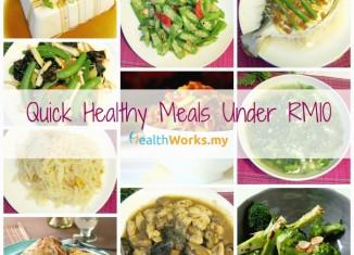 Quick Healthy Meals Under RM10