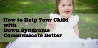 Help Your Down Syndrome Child Communicate Better