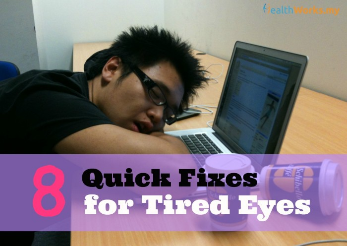 8 Quick Fixes for Tired Eyes