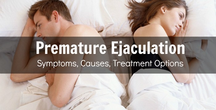 Premature Ejaculation: Symptoms, Causes and Treatment Options