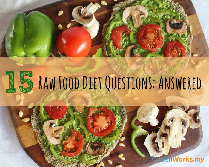 15 Raw Food Diet Questions, Answered