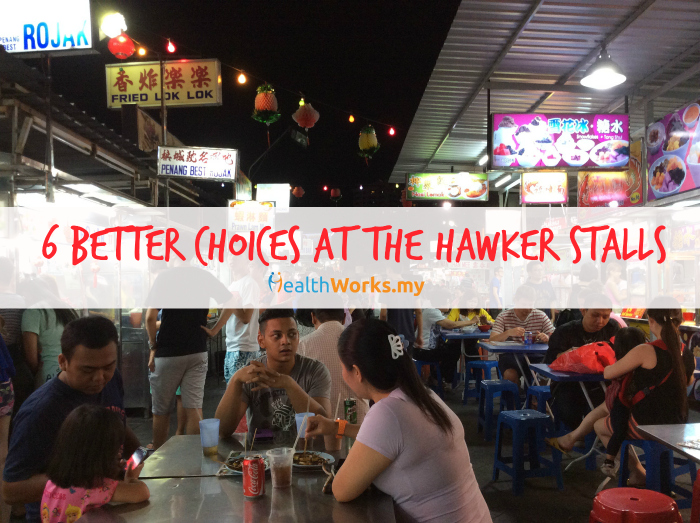 6 Better Choices at the Hawker Stalls
