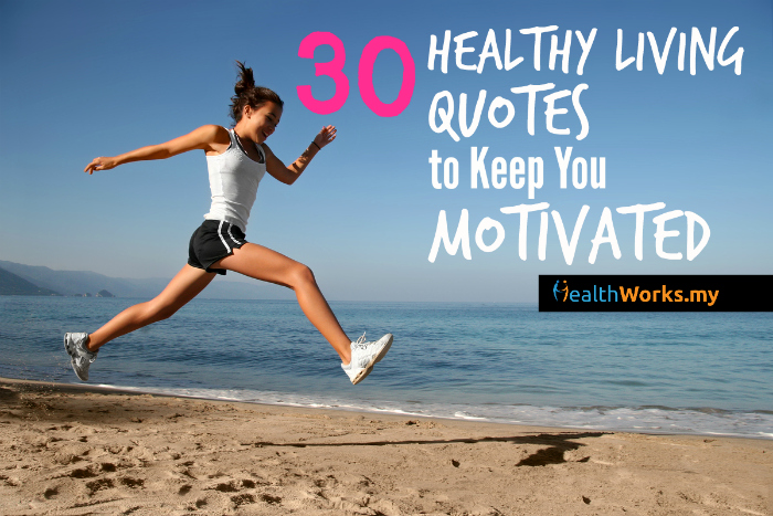 60 Awesome Healthy Living Quotes That'll Inspire You HealthWorks Custom Healthy Living Quotes