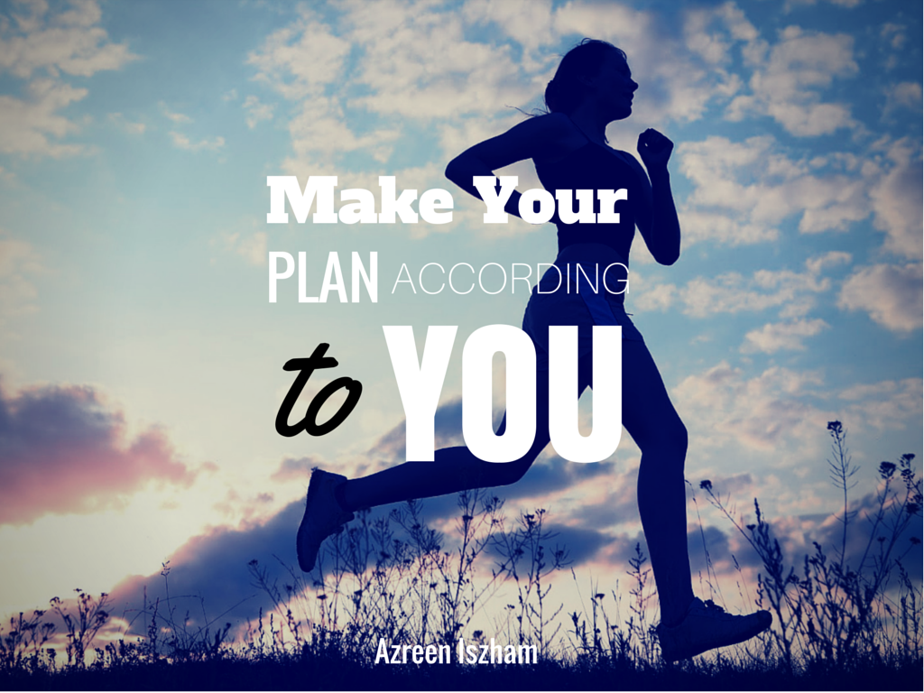 Make Your Plan According to